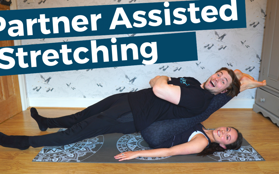 Partner Assisted Stretching!