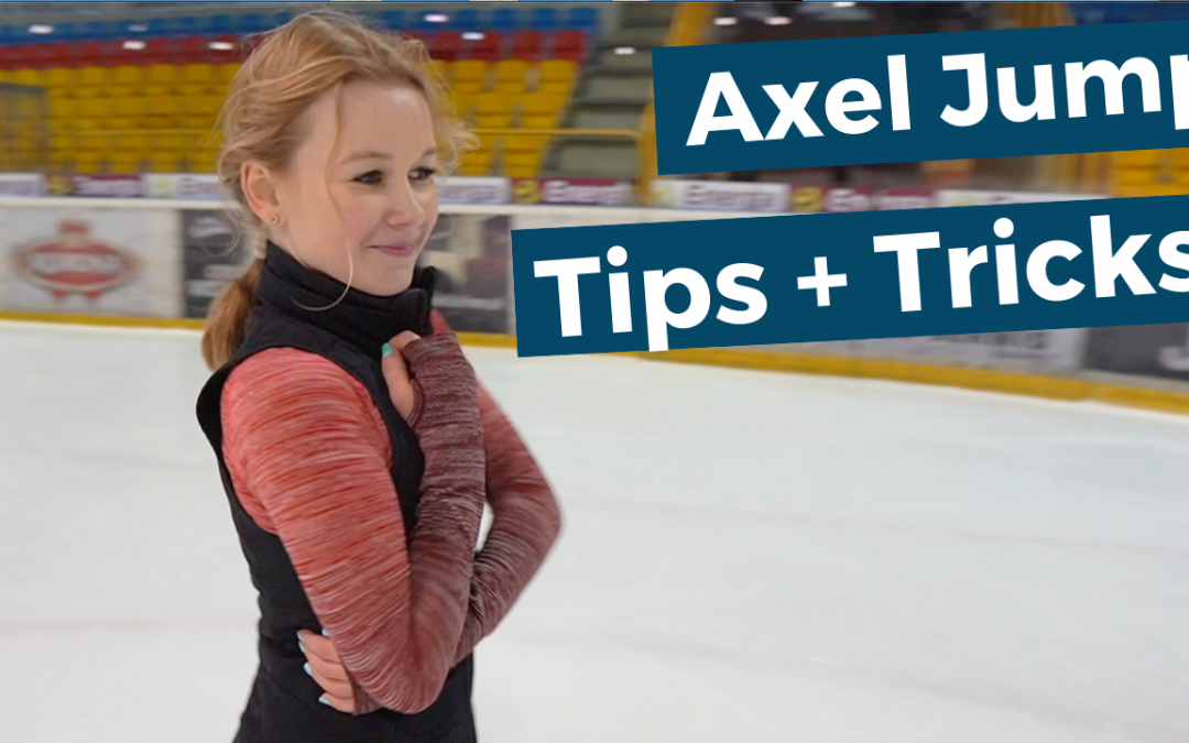 Axel Jump Tips & Tricks with Katya!
