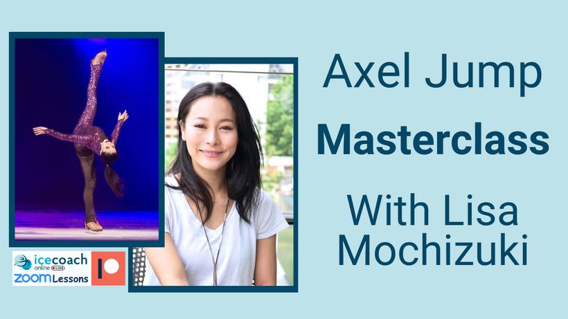 Axel Jump Masterclass with Lisa Mochizuki 16th December 9am CET!