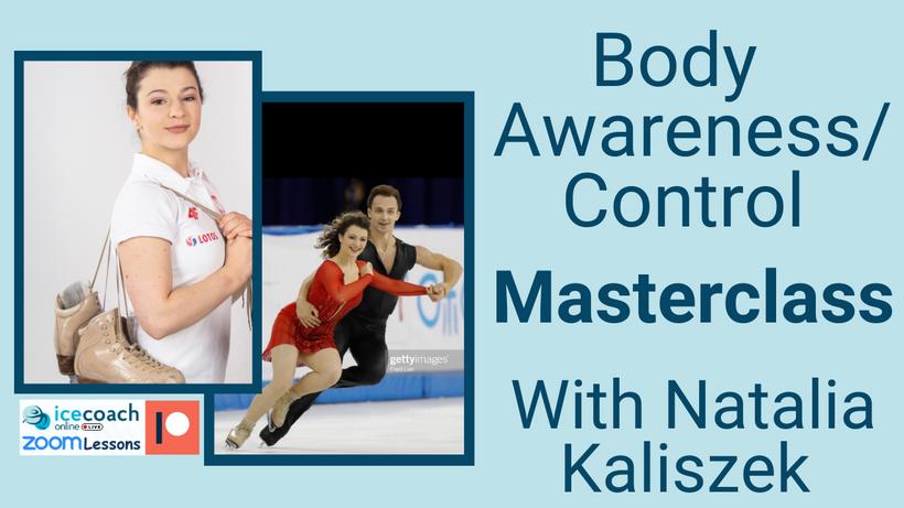 Body Awareness/Control Masterclass with Natalia Kaliszek 14th April at 15:30 CET