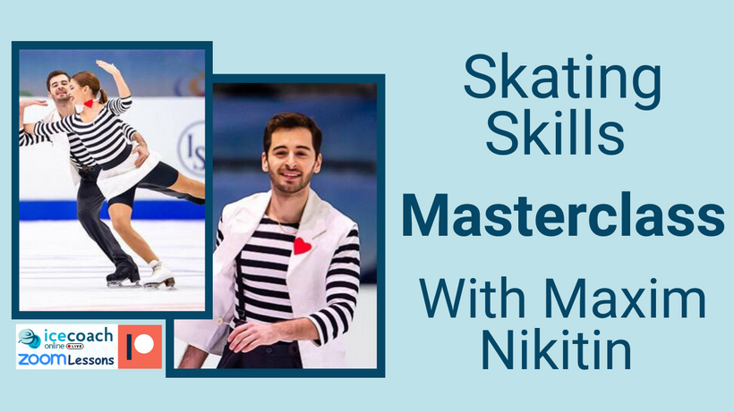 Skating Skills Masterclass with Maxim Nikitin 30th April at 17.30 CET